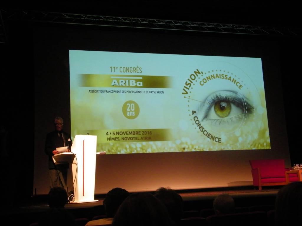 11ème Congrès, l'ARIBa (association francophone des professionnels de Basse Vision) s'est réunie les 4 et 5 novembre dernier à Nîmes